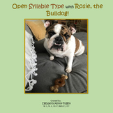 Open Syllable Type with Rosie, the Bulldog!