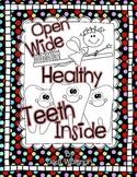 Open Wide...Healthy Teeth Inside