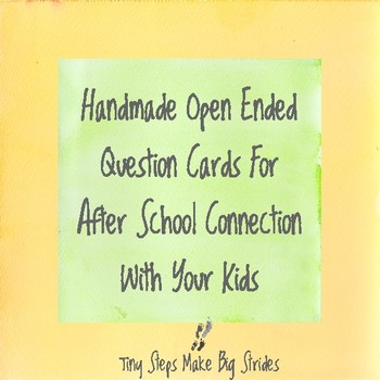 Open ended questions to help parents build connection after school.