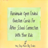 Open ended questions to help parents build connection afte