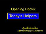 Opening Hooks:  Today's Helpers