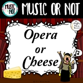 Opera or Cheese  {Music or Not} Game #musicathome