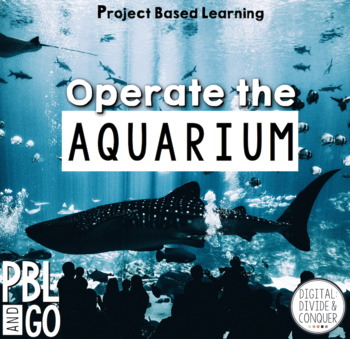 Operate An Aquarium, A Project Based Learning Activity (PBL)