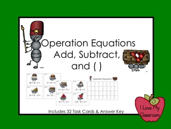 Operation Equations (Add, Subtract, and Parenthesis) Task Cards