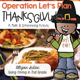 Operation: Let's Plan Thanksgiving Math & Inferencing Activities