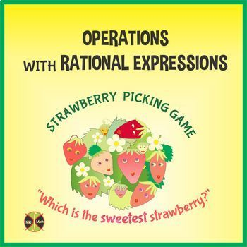Operations with Rational Expressions - Strawberry Picking Matching GAME