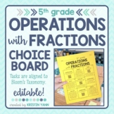Operations with Fractions Choice Board - 5th Grade, Editable