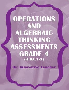 Operations and Algebraic Thinking Assessment Packet Grade 4 (4.OA.1-5)