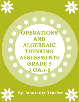 Operations and Algebraic Thinking Assessments Packet - Grade 5 (OA.1-3)