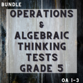 Operations and Algebraic Thinking Assessments Bundle Grade 5 (OA.1-3)