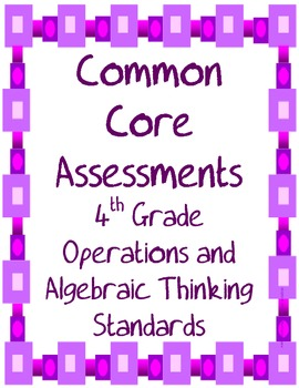 Operations and Algebraic Thinking Common Core Assessments for the 4th Grade