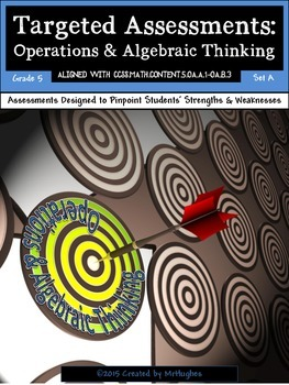 Operations and Algebraic Thinking - Common Core Math Targeted Assessments