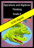Operations and Algebraic Thinking  Grade K Common Core Aligned