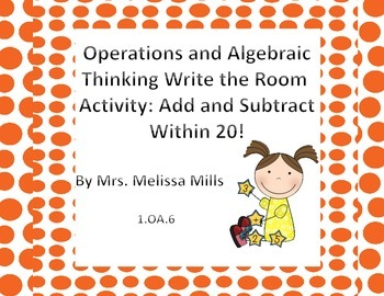 Operations and Algebraic Thinking Write the Room:  Add and