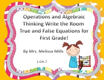 Operations and Algebraic Thinking Write the Room True and