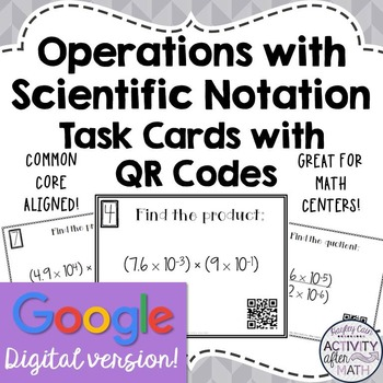 Operations w/ Scientific Notation Task Cards with QR Codes