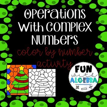 Operations with Complex Numbers Color by Number Activity {Christmas Themed}