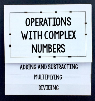 Operations with Complex Numbers Flipbook and Imaginary Numbers