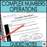 Complex Numbers Operations Guided Notes