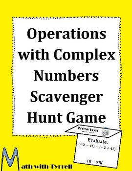 Operations with Complex Numbers Scavenger Hunt Game