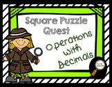Operations with Decimals - Square Puzzle Quest