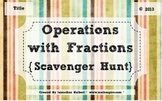 Operations with Fractions {Scavenger Hunt}