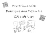 Operations with Fractions and Decimals QR Loop