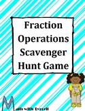 Fraction and Mixed Number Operations Scavenger Hunt Game