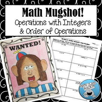 "OPERATIONS WITH INTEGERS & ORDER OF OPERATIONS - ""MATH MUGSHOT"""