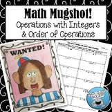 """OPERATIONS WITH INTEGERS & ORDER OF OPERATIONS - """"MATH MUGSHOT"""""""