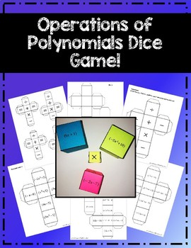 Operations with Polynomials Dice! (add, subtract, multiply, divide, solve)