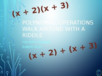 Operations with Polynomials Walk Around or Gallery Walk with a Riddle