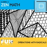 Operations with Radicals Zen Math
