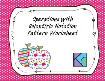 Operations with Scientific Notation Pattern Worksheet