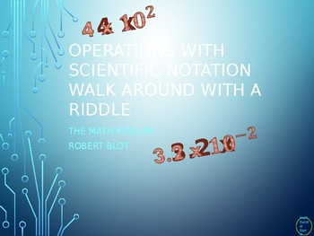 Operations with Scientific Notation Walk Around or Gallery Walk with a Riddle