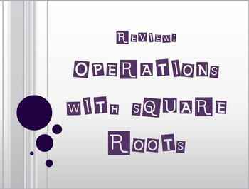 Operations with Square Roots (Interactive Power Point)