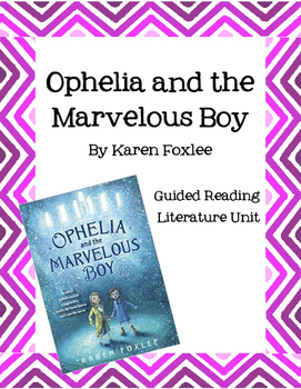 Ophelia and the Marvelous Boy - Guided Reading Literature Questions