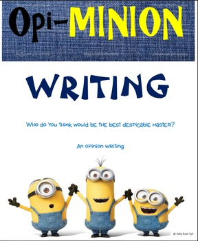 Opi-MINION Writing...An Opinion Writing