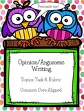 Opinion / Argument Writing: Topic, Task & Rubric- COMMON C