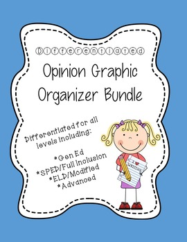 Differentiated Opinion Graphic Organizer Bundle