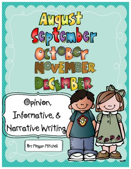 Opinion, Informative, & Narrative Pre-writing & Writing: Bundle August-December