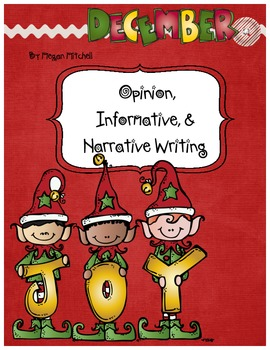 Opinion, Informative, & Narrative Pre-writing & Writing: December