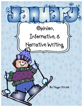Opinion, Informative, & Narrative Pre-writing & Writing: January