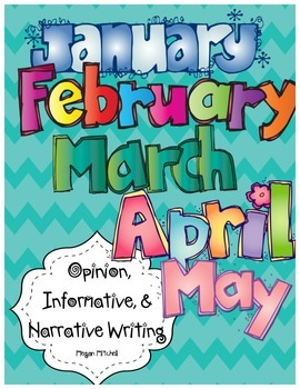 Opinion, Informative, & Narrative Pre-writing & Writing: January-May Bundle