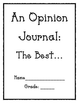 Opinion Journal: Forming an Argument about the Best...