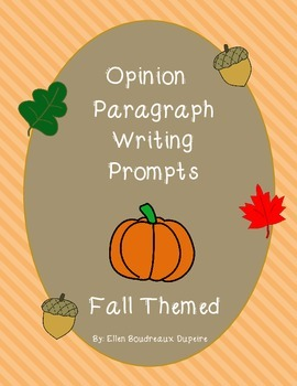 Opinion Paragraph Writing Prompts- Fall Themed