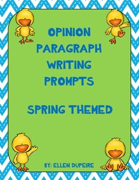 Opinion Paragraph Writing Prompts- Spring Themed
