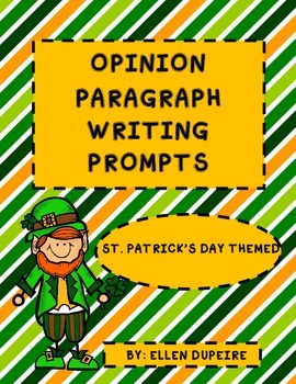 Opinion Paragraph Writing Prompts- St. Patrick's Day Themed