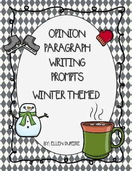 Opinion Paragraph Writing Prompts- Winter Themed