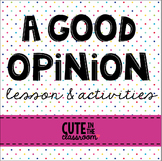 A Good Opinion - Opinion Writing Lesson Plans & Activities